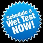 Schedule A Wet Test Now